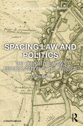 Spacing Law and Politics: The Constitution and Representation of the Juridical (Hardback) book cover