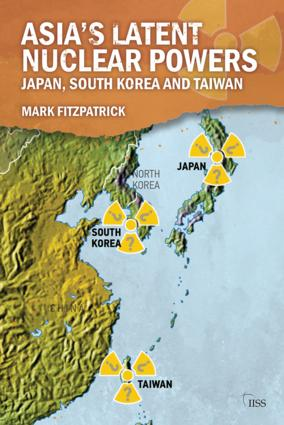 Asia's Latent Nuclear Powers: Japan, South Korea and Taiwan book cover