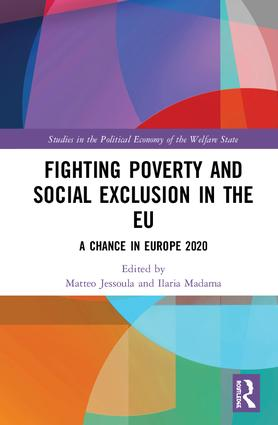 Fighting Poverty and Social Exclusion in the EU: A Chance in Europe 2020, 1st Edition (Hardback) book cover