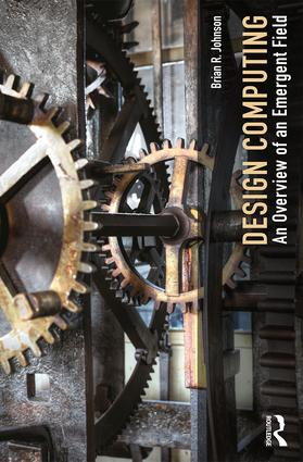 Design Computing: An Overview of an Emergent Field, 1st Edition (Paperback) book cover