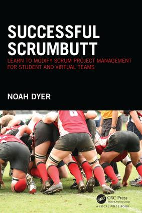 Successful ScrumButt: Learn to Modify Scrum Project Management for Student and Virtual Teams book cover