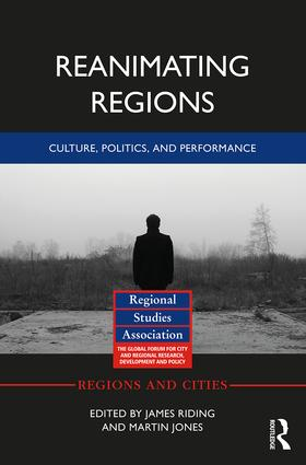 Reanimating Regions: Culture, Politics, and Performance, 1st Edition (Hardback) book cover