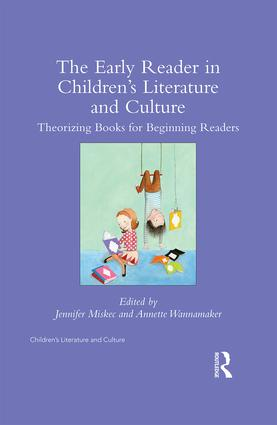 The Early Reader in Children's Literature and Culture: Theorizing Books for Beginning Readers, 1st Edition (Hardback) book cover