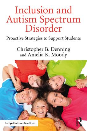 Inclusion and Autism Spectrum Disorder: Proactive Strategies to Support Students book cover