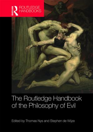The Routledge Handbook of the Philosophy of Evil: 1st Edition (Hardback) book cover