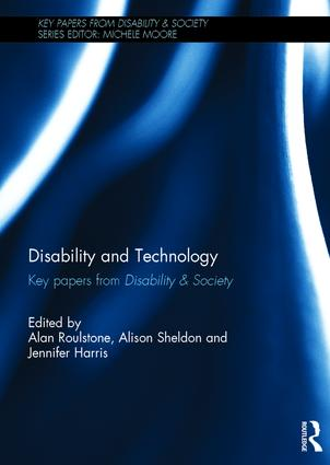 Disability and Technology: Key papers from Disability & Society (Hardback) book cover