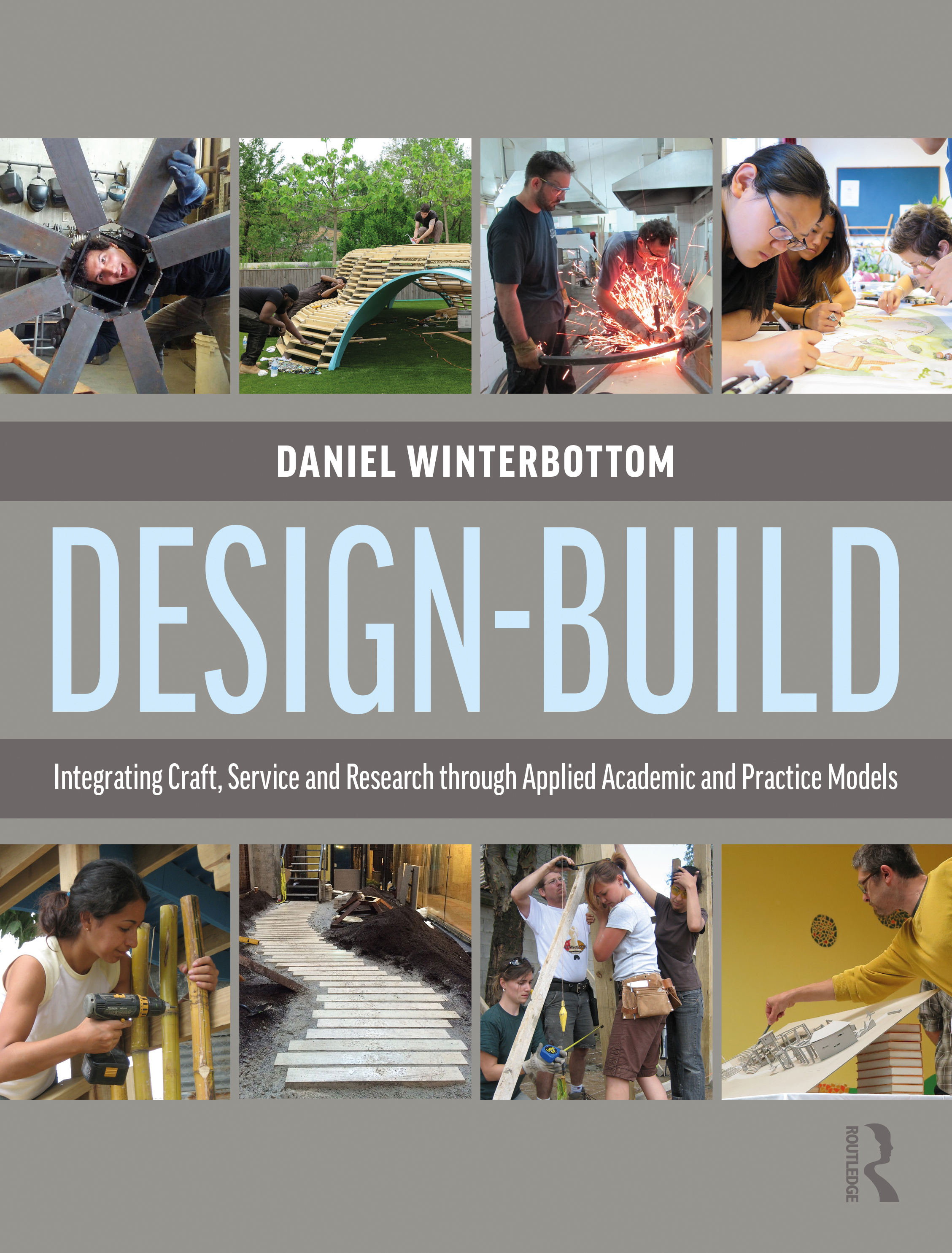 Design-Build: Integrating Craft, Service, and Research through Applied Academic and Practice Models book cover