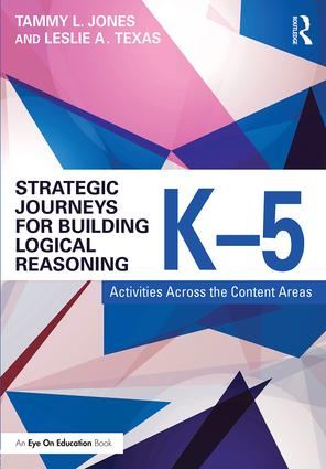 Strategic Journeys for Building Logical Reasoning, K-5: Activities Across the Content Areas book cover