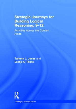 Strategic Journeys for Building Logical Reasoning, 9-12: Activities Across the Content Areas, 1st Edition (Hardback) book cover