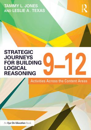 Strategic Journeys for Building Logical Reasoning, 9-12: Activities Across the Content Areas book cover