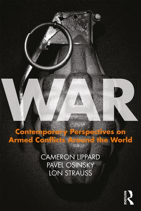 War: Contemporary Perspectives on Armed Conflicts around the World, 1st Edition (Paperback) book cover