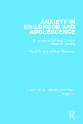 Anxiety in Childhood and Adolescence: Encouraging Self-Help Through Relaxation Training book cover