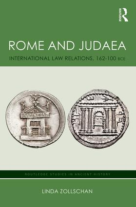 Rome and Judaea: International Law Relations, 162-100 BCE, 1st Edition (Hardback) book cover