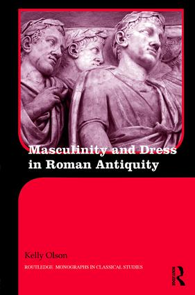 Masculinity and Dress in Roman Antiquity book cover