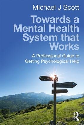 Towards a Mental Health System that Works: A professional guide to getting psychological help (Paperback) book cover