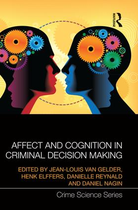 Affect and Cognition in Criminal Decision Making: 1st Edition (Paperback) book cover