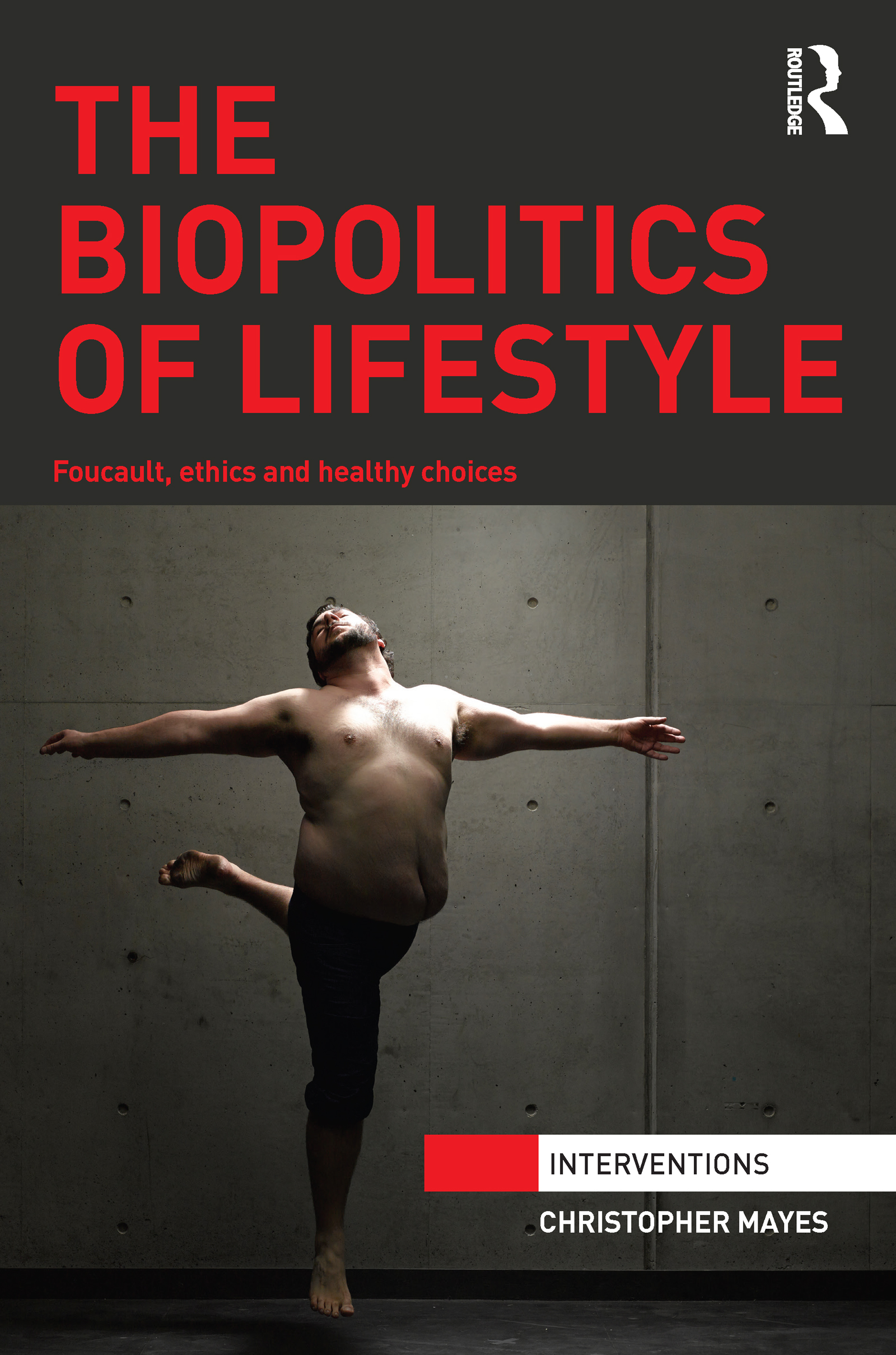 The Biopolitics of Lifestyle: Foucault, Ethics and Healthy Choices (Hardback) book cover