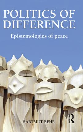 Politics of Difference: Epistemologies of Peace, 1st Edition (Paperback) book cover