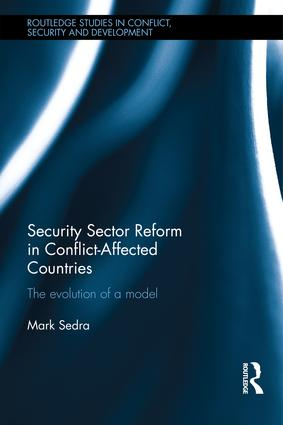 Security Sector Reform in Conflict-Affected Countries: The Evolution of a Model (Hardback) book cover