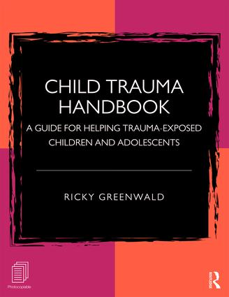 Child Trauma Handbook: A Guide for Helping Trauma-Exposed Children and Adolescents book cover