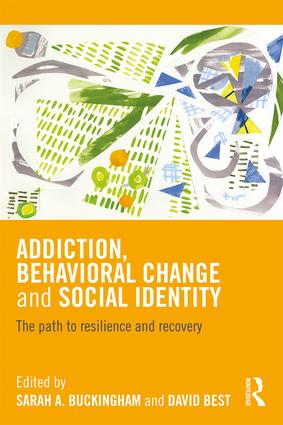 Addiction, Behavioral Change and Social Identity: The path to resilience and recovery book cover