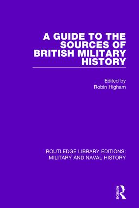 A Guide to the Sources of British Military History: 1st Edition (Hardback) book cover