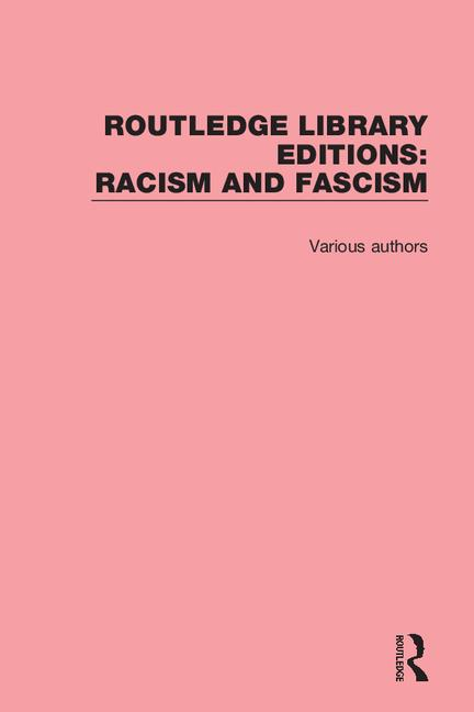 Routledge Library Editions: Racism and Fascism book cover
