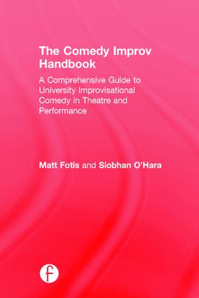 The Comedy Improv Handbook: A Comprehensive Guide to University Improvisational Comedy in Theatre and Performance, 1st Edition (Hardback) book cover