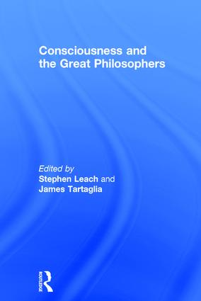 Consciousness and the Great Philosophers: What would they have said about our mind-body problem?, 1st Edition (Hardback) book cover
