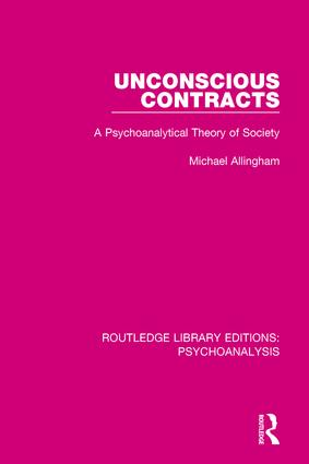 Unconscious Contracts: A Psychoanalytical Theory of Society, 1st Edition (Hardback) book cover
