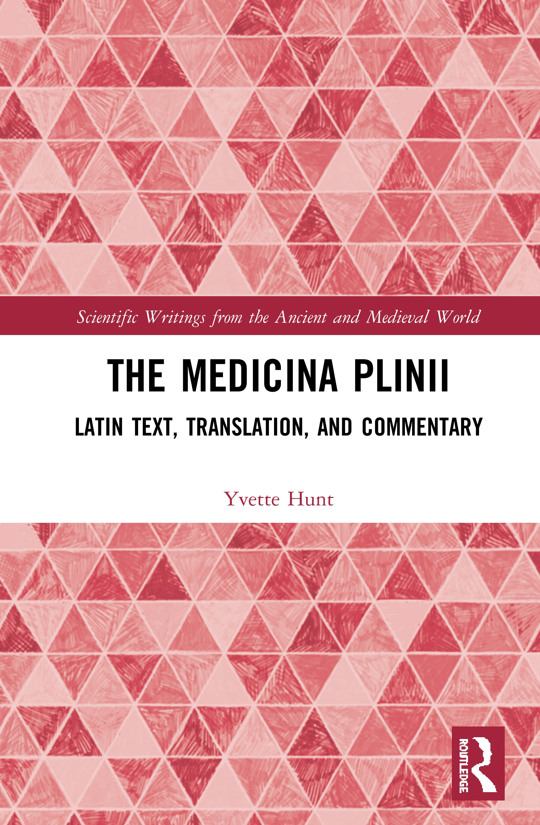The Medicina Plinii: Latin Text, Translation, and Commentary, 1st Edition (Hardback) book cover