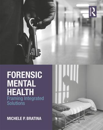 Forensic Mental Health: Framing Integrated Solutions, 1st Edition (Paperback) book cover