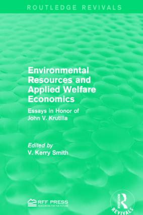Environmental Resources and Applied Welfare Economics: Essays in Honor of John V. Krutilla, 1st Edition (Hardback) book cover