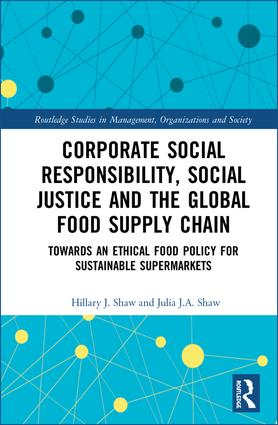 Corporate Social Responsibility, Social Justice and the Global Food Supply Chain: Towards an Ethical Food Policy for Sustainable Supermarkets book cover