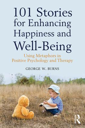 101 Stories for Enhancing Happiness and Well-Being: Using Metaphors in Positive Psychology and Therapy book cover