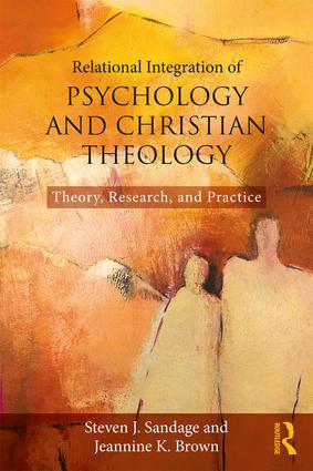 Relational Integration of Psychology and Christian Theology: Theory, Research, and Practice, 1st Edition (Paperback) book cover