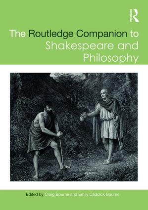 The Routledge Companion to Shakespeare and Philosophy: 1st Edition (Hardback) book cover