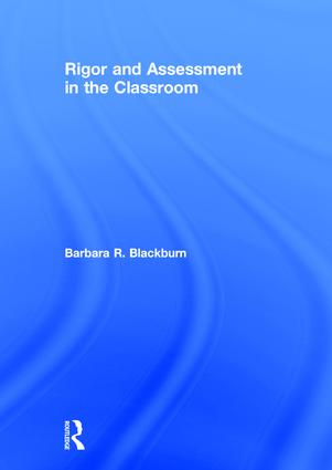 Rigor and Assessment in the Classroom: 1st Edition (Hardback) book cover
