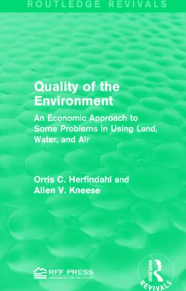 Quality of the Environment: An Economic Approach to Some Problems in Using Land, Water, and Air book cover