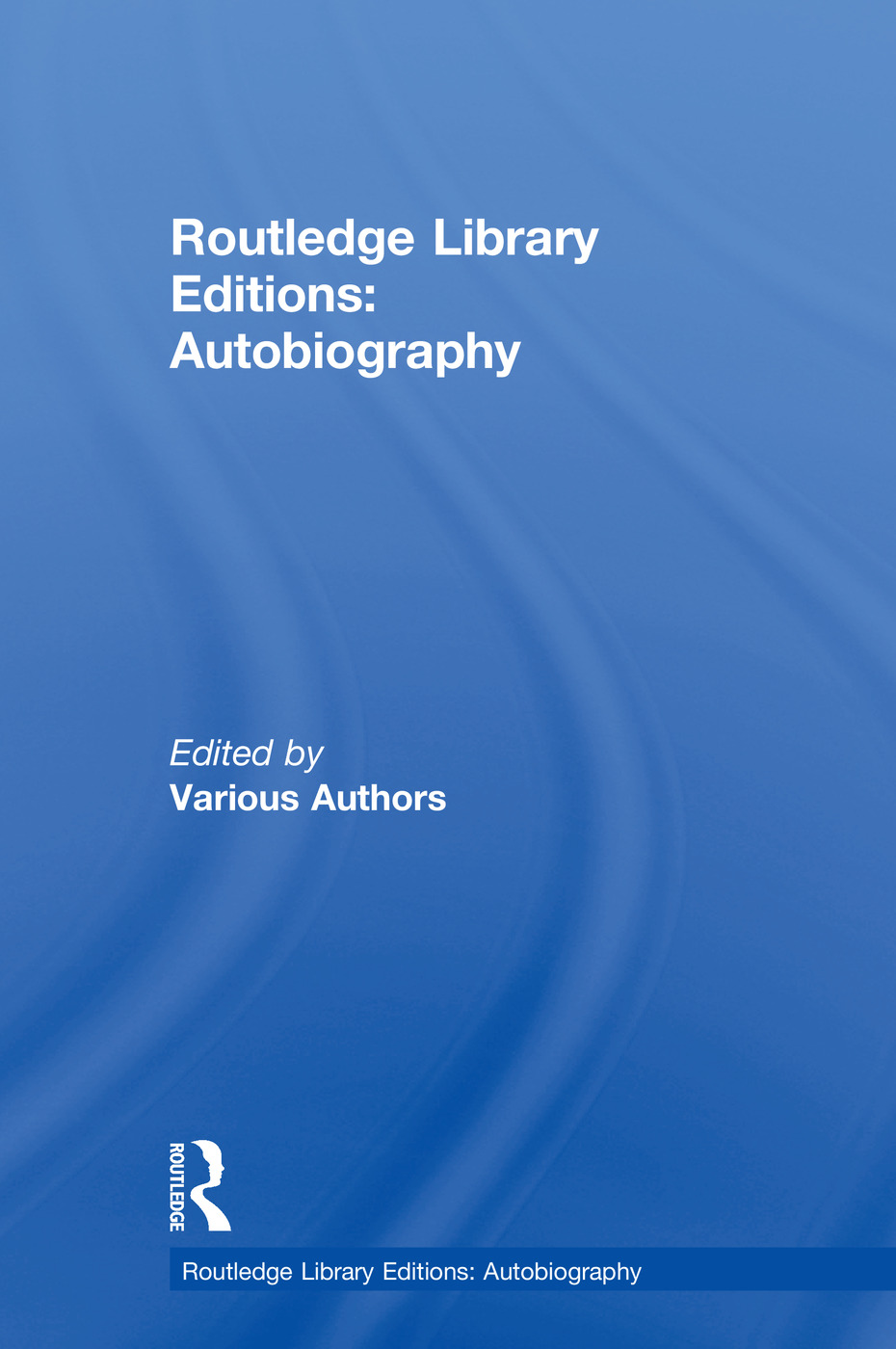 Routledge Library Editions: Autobiography book cover