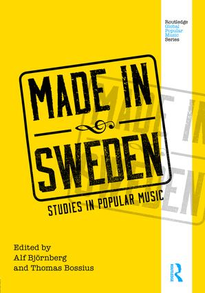 Made in Sweden: Studies in Popular Music (Hardback) book cover