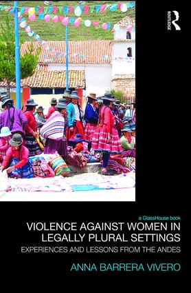 Violence Against Women in Legally Plural settings: Experiences and Lessons from the Andes book cover