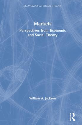 Markets: Perspectives from Economic and Social Theory book cover