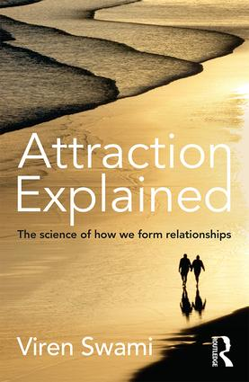 Attraction Explained: The science of how we form relationships, 1st Edition (Paperback) book cover