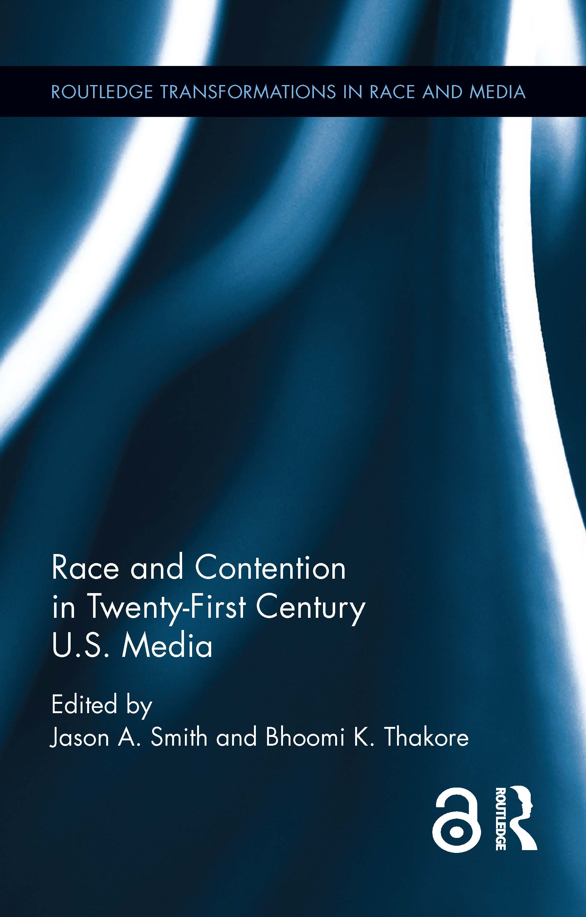 Race and Contention in Twenty-First Century U.S. Media book cover