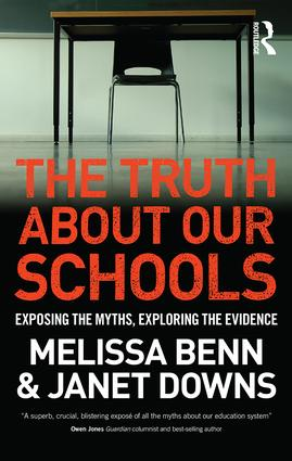 The Truth About Our Schools: Exposing the myths, exploring the evidence (Paperback) book cover