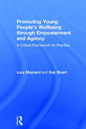 Promoting Young People's Wellbeing through Empowerment and Agency: A Critical Framework for Practice book cover
