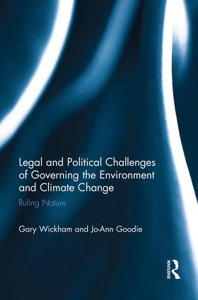 Legal and Political Challenges of Governing the Environment and Climate Change: Ruling Nature (e-Book) book cover