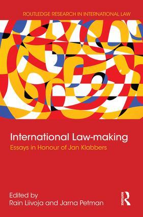 International Law-making: Essays in Honour of Jan Klabbers book cover