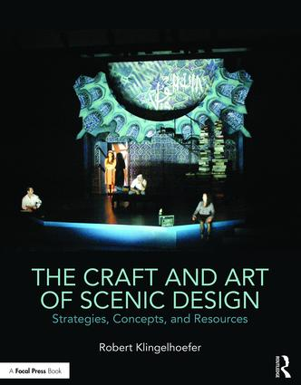 The Craft and Art of Scenic Design: Strategies, Concepts, and Resources book cover